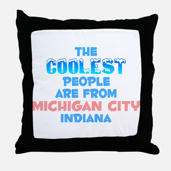 Coolest: Michigan City, IN Throw Pillow