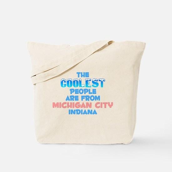 Coolest: Michigan City, IN Tote Bag