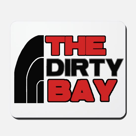 THE DIRTY BAY --T-SHIRTS Mousepad