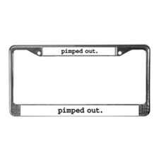 pimped out. License Plate Frame