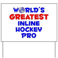 World's Greatest Inlin.. (A) Yard Sign
