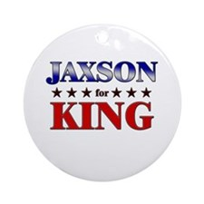 JAXSON for king Ornament (Round)