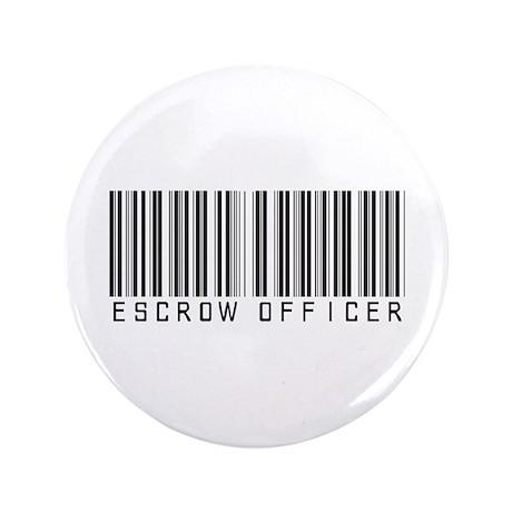 """Escrow Officer Bar Code 3.5"""" Button (100 pack)"""
