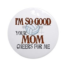 I'm So Good - Volleyball Ornament (Round)