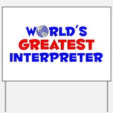 World's Greatest Inter.. (A) Yard Sign