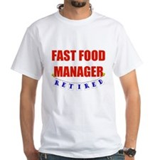 Retired Fast Food Manager Shirt