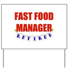 Retired Fast Food Manager Yard Sign