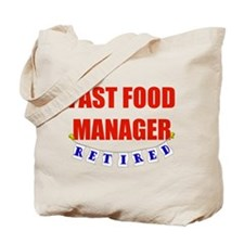 Retired Fast Food Manager Tote Bag
