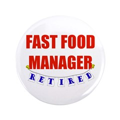 Retired Fast Food Manager 3.5
