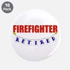 "Retired Firefighter 3.5"" Button (10 pack)"