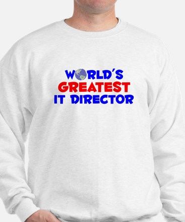 World's Greatest IT Di.. (A) Sweatshirt