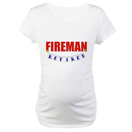 Retired Fireman Maternity T-Shirt
