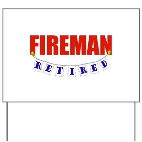 Retired Fireman Yard Sign