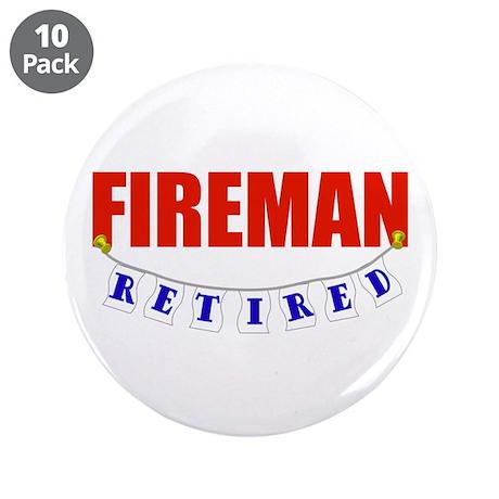 "Retired Fireman 3.5"" Button (10 pack)"