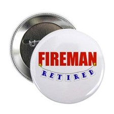 "Retired Fireman 2.25"" Button"