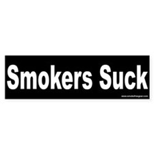 Bumper Sticker: Smokers Suck