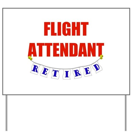 Retired Flight Attendant Yard Sign