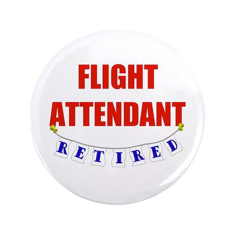 "Retired Flight Attendant 3.5"" Button"