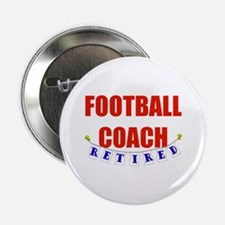 "Retired Football Coach 2.25"" Button"