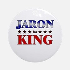 JARON for king Ornament (Round)