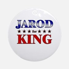 JAROD for king Ornament (Round)