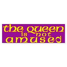 The Queen is Not Amused Bumper Bumper Sticker