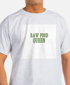 Raw Food Queen T-Shirt