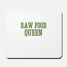 Raw Food Queen Mousepad