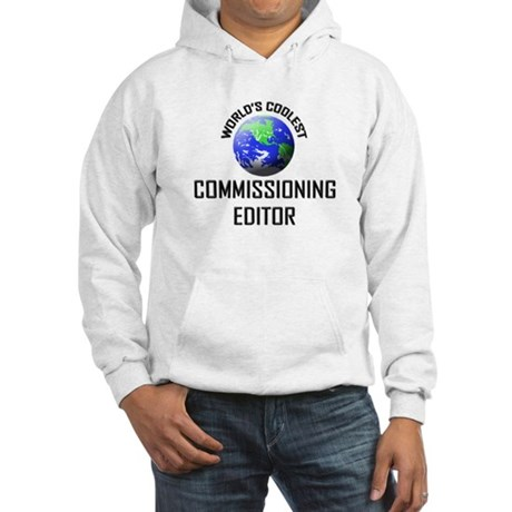 World's Coolest COMMISSIONING EDITOR Hooded Sweats