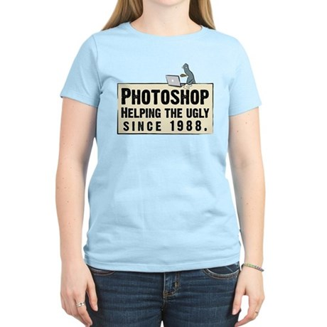 Photoshop - Helping the Ugly Women's Light T-Shirt