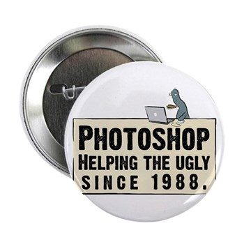 """Photoshop - Helping the Ugly 2.25"""" Button (10 pac"""