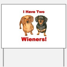 Two Wieners Yard Sign