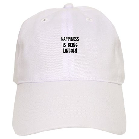 Happiness is being Lincoln Cap
