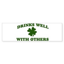 Drinks well with others Bumper Bumper Stickers