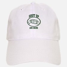 Shut up and Drink Baseball Baseball Cap