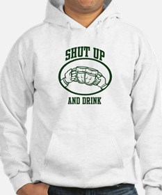 Shut up and Drink Hoodie