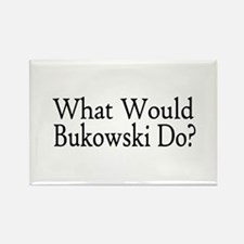 What Would Bukowski Do? Rectangle Magnet