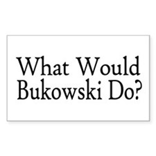 What Would Bukowski Do? Rectangle Decal