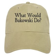What Would Bukowski Do? Baseball Cap