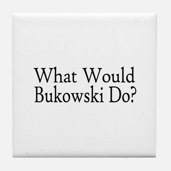 What Would Bukowski Do? Tile Coaster