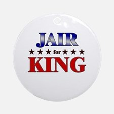 JAIR for king Ornament (Round)