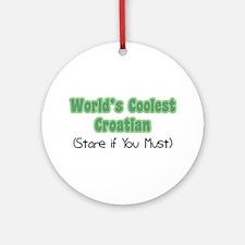 World's Coolest Croatian Ornament (Round)