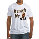 Barack Me Fitted T-Shirt