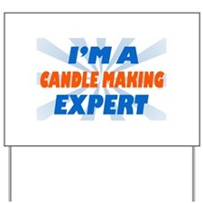 Im a candle making expert Yard Sign