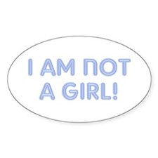 I Am Not A Girl 2 Oval Decal