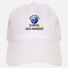 World's Coolest CLINICAL DATA MANAGER Baseball Baseball Cap