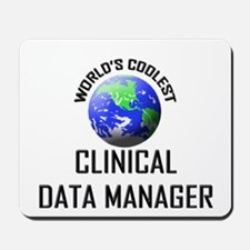 World's Coolest CLINICAL DATA MANAGER Mousepad