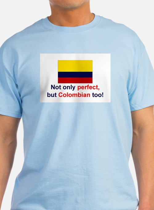 Perfect Colombian T-Shirt