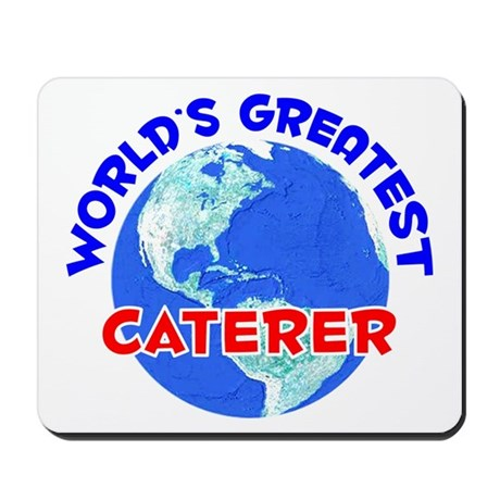 World's Greatest Caterer (E) Mousepad