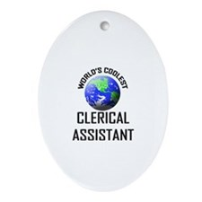 World's Coolest CLERICAL ASSISTANT Oval Ornament